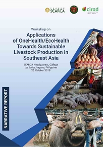 Workshop on Applications of OneHealth/EcoHealth Towards Sustainable Livestock Production in Southeast Asia: Narrative Report